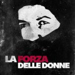 La locandina del documentario La forza delle donne di Laura Aprati e Marco Bova (Italia, 2017)