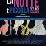 La locandina de La notte è piccola per noi di Gianfrancesco Lazotti (Italia, 2016)