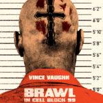 La locandina di Brawl in Cell Block 99 di S. Craig Zahler (USA, 2017)