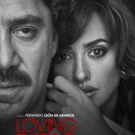 La locandina di Loving Pablo di Fernando León de Aranoa (Spagna, 2017)