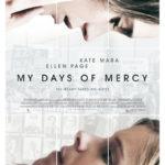 La locandina di My Days of Mercy di Tali Shalom-Ezer (UK, USA 2017)