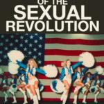 La locandina del documentario Daughters of the Sexual Revolution di Dana Adam Shapiro (USA, 2018)