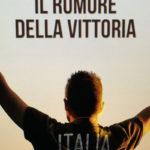 La locandina del documentario Il rumore della vittoria di Ilaria Galbusera e Antonino Guzzardi (Italia, 2016)