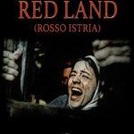 La locandina di Red Land (Rosso Istria) di Maximiliano Hernando Bruno (Italia, 2018)