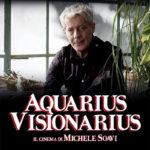 La locandina del documentario Aquarius Visionarius di Claudio Lattanzi (Italia, 2018)
