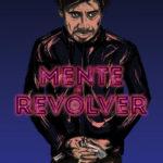 La locandina originale di Revolver Mind di Alejandro Ramírez Corona (Mente revolvér, Messico, USA 2017)