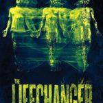 La locandina originale di Lifechanger di Justin McConnell (Canada, 2018)