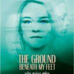 La locandina internazionale di The Ground Beneath My Feet di Marie Kreutzer (Der Boden unter den Füßen, Austria 2019)