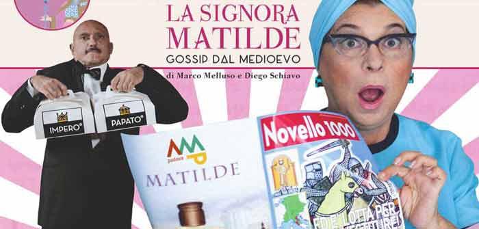 La Signora Matilde. Gossip dal Medioevo