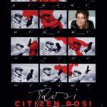 La locandina del documentario Citizen Rosi di Carolina Rosi e Didi Gnocchi (Italia, 2019)