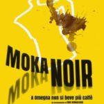 La locandina del documentario documentario Moka Noir: A Omegna non si beve più caffè di Erik Bernasconi (Svizzera, 2019)