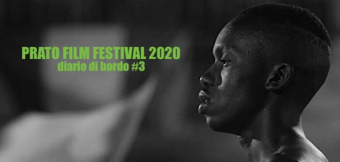 Prato Film Festival 2020: diario di bordo #3