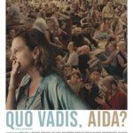 La locandina di Quo vadis Aida? di Jasmila Zbanic (Bosnia Erzegovina, Austria, Germania, Romania, Francia, Polonia, Olanda, Norvegia, Turchia 2020)
